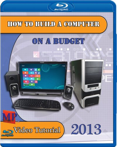 How to Build a Computer on a Budget 2013