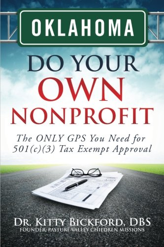 Own Kitty (Oklahoma Do Your Own Nonprofit: The ONLY GPS You Need for 501c3 Tax Exempt Approval (Volume 36))