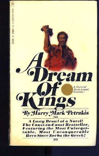A Dream Of Kings by Harry Mark Petrakis