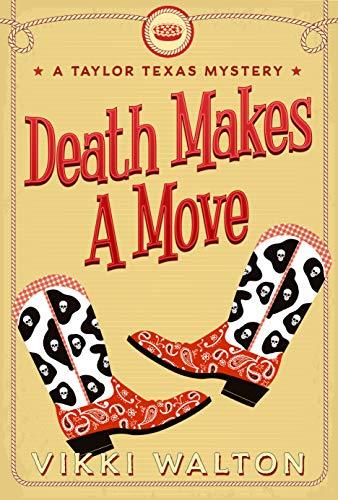 Death Makes A Move: A Taylor Texas Mystery by [Walton, Vikki]