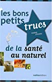"""Afficher """"Les bons petits trucs de la santé au naturel"""""""