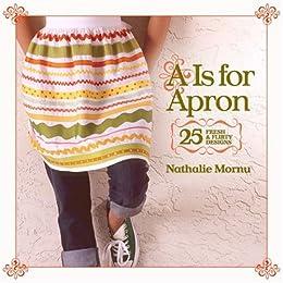 """A"" Is for Apron: 25 Fresh & Flirty Designs"