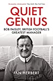 img - for Quiet Genius: Bob Paisley, British football s greatest manager book / textbook / text book