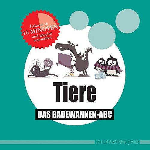 Tiere: Das Badewannen-Abc (wasserfest - Badebuch)