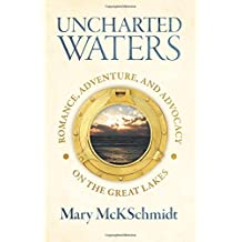 Uncharted Waters: Romance, Adventure, and Advocacy on the Great Lakes