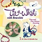 Tie a Wish with Bracelets, D. M. Chen and Michelle Sun, 1937489019