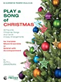 img - for Play A Song Of Christmas - 35 Favorite Christmas Songs and Carols In Easy Arrangements (Clarinet and Trumpet Book) book / textbook / text book