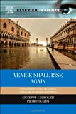 Venice Shall Rise Again : Engineered Uplift of Venice Through Seawater Injection, Gambolati, Giuseppe and Teatini, Pietro, 012420144X