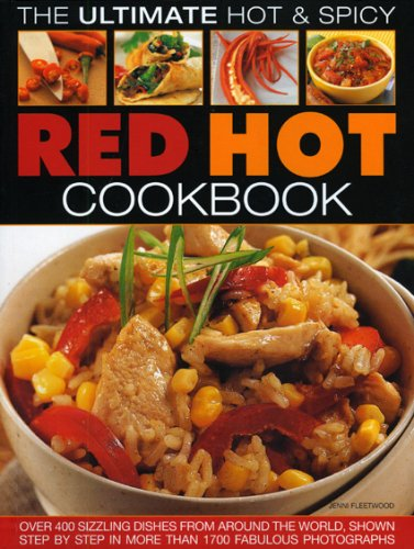 Ultimate Hot & Spicy Red Hot Cookbook: Over 400 sizzling dishes from around the world by Jenni Fleetwood