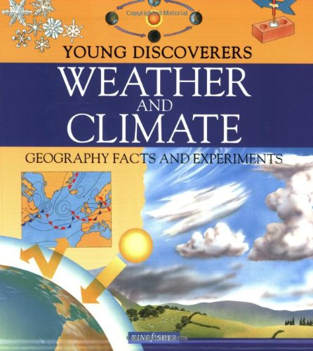 Read Online Weather and Climate: Geography Facts and Experiments (Young Discoverers Series) pdf epub