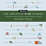 Best Military Histories - The Greatest War Stories Never Told: 100 Tales Review