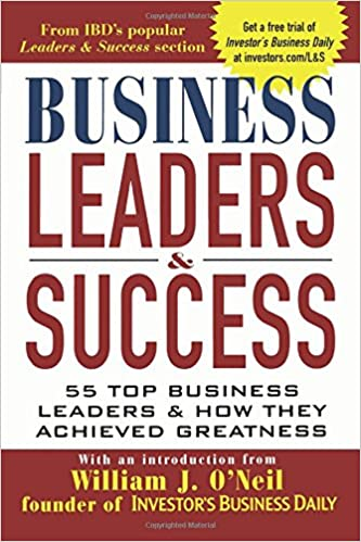 Business Leaders And Success 55 Top Business Leaders And How They