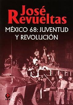 México 68. Juventud y revolución de [Revueltas, José]
