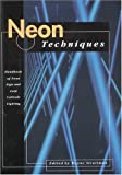 Neon Techniques : Handbook of Neon Sign and Cold-Cathode Lighting, Samuel Miller, 0944094279
