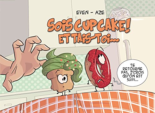Sois Cupcake et Tais Toi ! (French Edition) (Cup Sol)