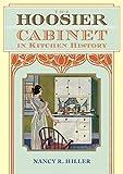 The Hoosier Cabinet in Kitchen History