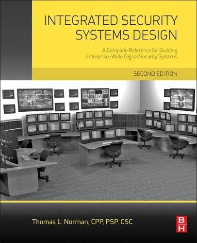 Integrated Security Systems Design, Second Edition: A Complete Reference for Building Enterprise-Wide Digital Security (Security Data Cable)