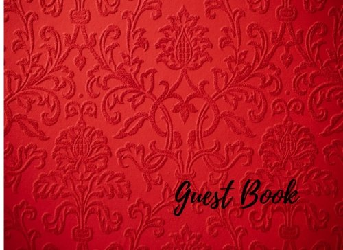 Guest Book: Red. For Events, Wedding, Birthday, Anniversary. Party Guest Book. Free Layout. Use As You Wish For Names & Addresses, Sign In, Advice, Wishes, Comments, Predictions. ()