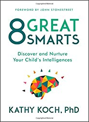 8 Great Smarts: Discover and Nurture Your Child's Intellige