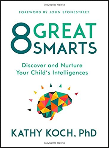 8 Great Smarts: Discover and Nurture Your Child's Intelligences ...