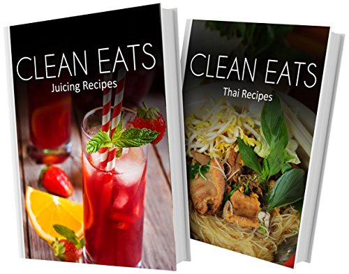 Download juicing recipes and thai recipes 2 book combo clean eats download juicing recipes and thai recipes 2 book combo clean eats book pdf audio idzz4p6yp forumfinder Gallery