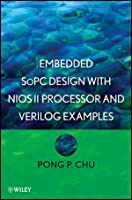 Embedded SoPC Design with Nios II Processor and Verilog Examples Front Cover
