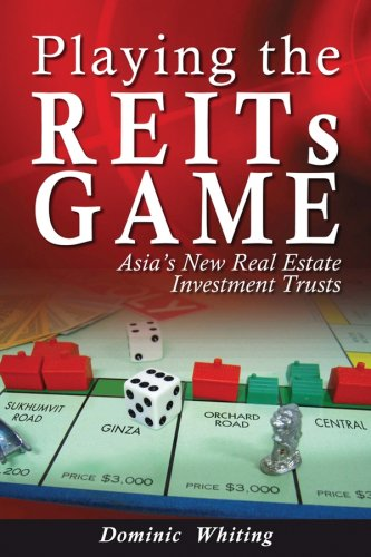 Playing the REITs Game: Asia's New Real Estate Investment Trusts