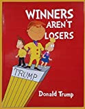 Winners Aren't Losers - Donald Trump - Hardcover