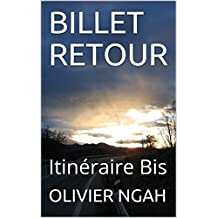 BILLET RETOUR: Itinéraire Bis (kankan) (French Edition)