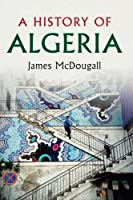 A History of Algeria Front Cover