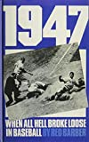 img - for 1947: When All Hell Broke Loose in Baseball by Red Barber (1990-08-17) book / textbook / text book