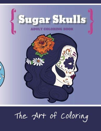 Download Sugar Skulls: An Adult Coloring Book PDF