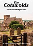 The Cotswolds Town and Village Guide: The Definitive Guide to Places of Interest in the Cotswolds (Driveabout)