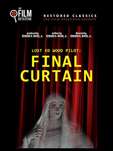 Curtains Horror Movie - Lost Ed Wood Pilot: Final Curtain