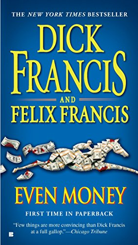 Even Money by Dick Francis and Felix Francis