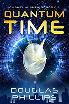 Quantum Time (Quantum Series Book 3) (English Edition) de [Phillips, Douglas]