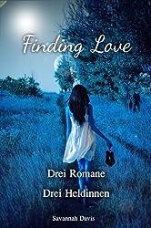 Finding Love - Drei Romane, drei Heldinnen (3 Bücher in 1)