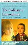 The Ordinary Is Extraordinary, Amy L. Dombro, 0595156584