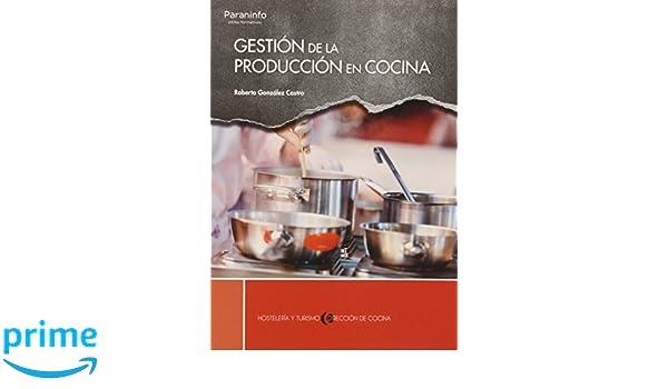 Gestión de la producción en cocina: Amazon.es: ROBERTO ...