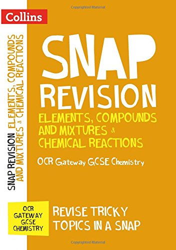 Collins Snap Revision – Elements, Compounds and Mixtures & Chemical Reactions: OCR Gateway GCSE Chemistry