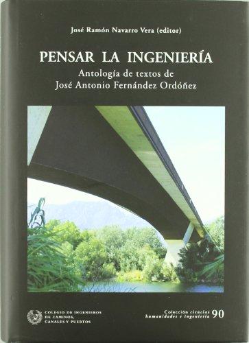 Descargar Libro Pensar En Ingenieria - Antologia De Textos De José Antonio Fernández Jose Antoni Fernandez Ordoñez