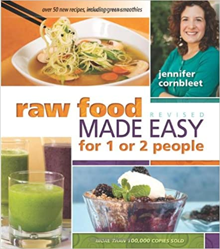 Raw food made easy for 1 or 2 people revised edition jennifer raw food made easy for 1 or 2 people revised edition jennifer cornbleet 9781570672736 amazon books forumfinder Image collections