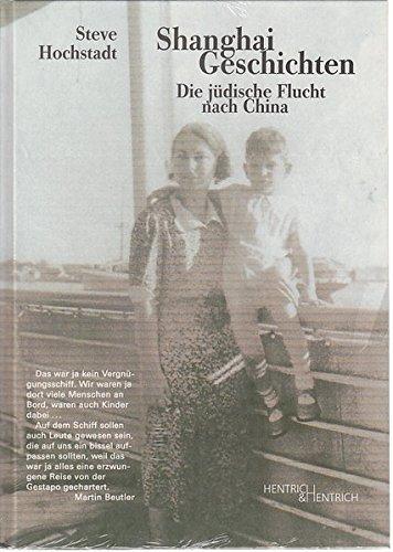 Shanghai-Geschichten. Die jüdische Flucht nach China