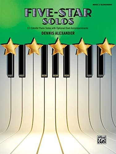 - Five-Star Solos, Bk 2: 11 Colorful Songs for Elementary Pianists (Five-Star Series)