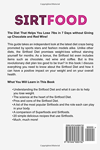 Sirtfood diet the complete diet guide with delicious recipes to sirtfood diet the complete diet guide with delicious recipes to burn fat lose weight and get lean danielle wilder 9781542695732 amazon books forumfinder Images