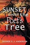 Sunset under the Poet's Tree, George S. J. Anderson, 1493148575