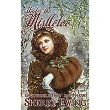 Under the Mistletoe (English Edition)