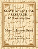 Slave Ancestral Research: It s Something Else