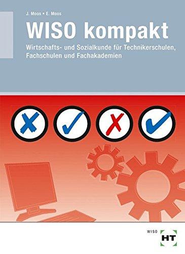 WISO kompakt: Wirtschafts- und Sozialkunde für Technikerschulen, Fachschulen und Fachakademien