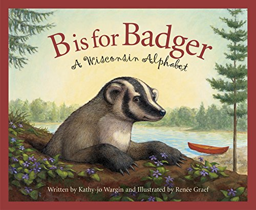 B is for Badger: A Wisconsin Alphabet (Discover America State by ()